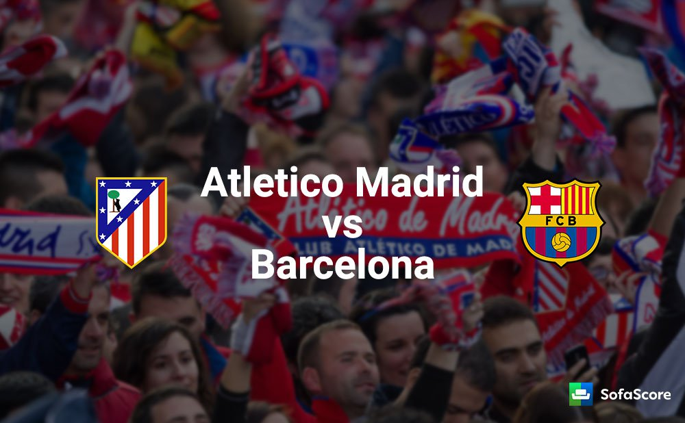 Match preview and prediction : Atletico Madrid vs Barcelona